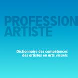 DICTIONNAIRE DES COMPÉTENCES DES ARTISTES EN ARTS VISUELS du raav