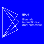 BIENNALE INTERNATIONALE D'ART NUMÉRIQUE (BIAN)